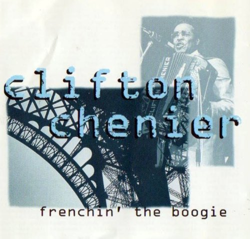 Clifton Chenier Frenchin' The Boogie