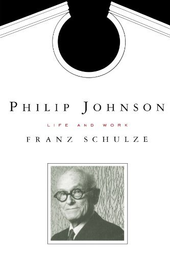 Franz Schulze Philip Johnson Life And Work 0416 Edition;