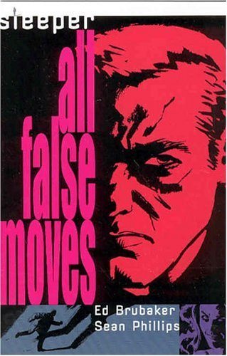 Ed Brubaker Sleeper Vol 02 All False Moves