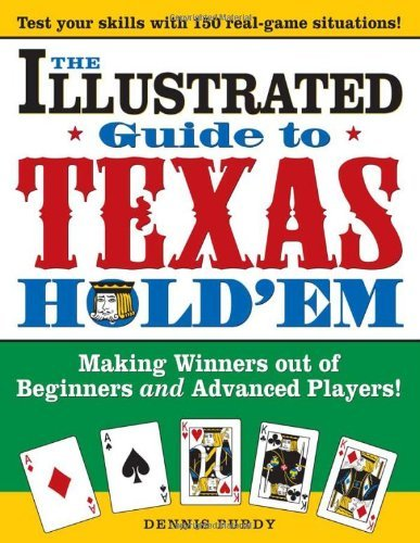 Dennis Purdy The Illustrated Guide To Texas Hold'em Making Winners Out Of Beginners And Advanced Play