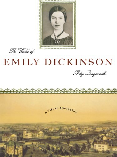 Polly Longsworth The World Of Emily Dickinson