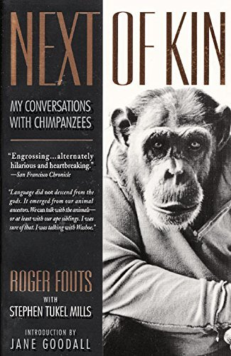 Roger Fouts Next Of Kin My Conversations With Chimpanzees
