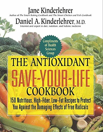 jane-kinderlehrer-the-antioxidant-save-your-life-cookbook-150-nutritious-high-fiber-low-fat-recipes-to-pr