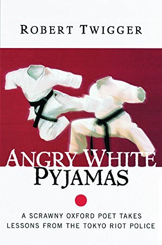 Robert Twigger Angry White Pyjamas A Scrawny Oxford Poet Takes Lessons From The Toky