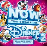 Now That's What I Call Disney Vol. 2 Now That's What I Call Disney With Christmas Bonus Tracks