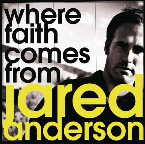 Jared Anderson Where Faith Comes From