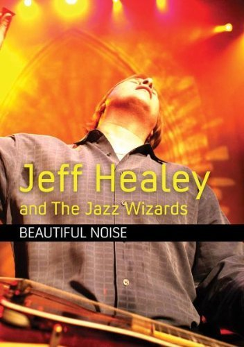Jeff & The Jazz Wizards Healey Beautiful Noise Nr