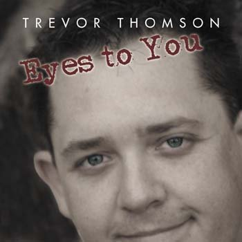 trevor-thomson-eyes-to-you-cd
