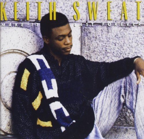 Keith Sweat Make It Last Forever