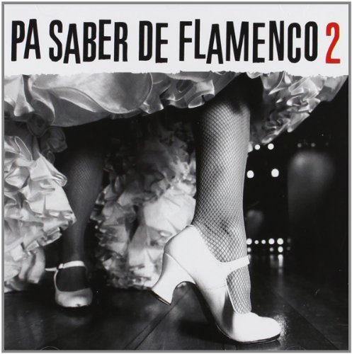 Pa Saber De Flamenco Vol. 2 Pa Saber De Flamenco Import Esp