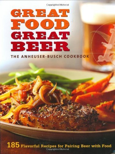 Editors Of Sunset Books Anheuser Busch Cookbook Great Food Great Beer