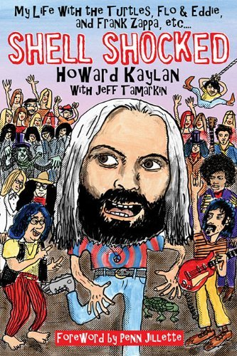 Howard Kaylan Shell Shocked My Life With The Turtles Flo & Eddie And Frank
