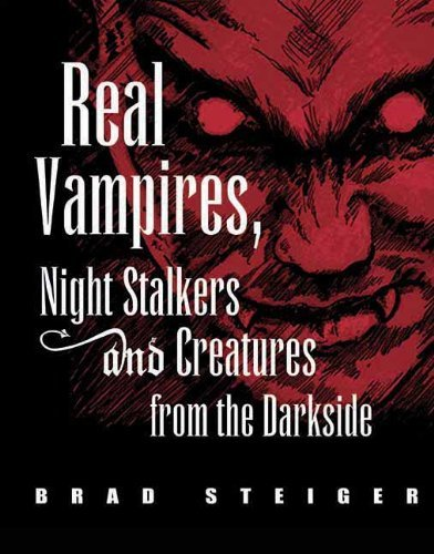 Brad Steiger Real Vampires Night Stalkers And Creatures From T