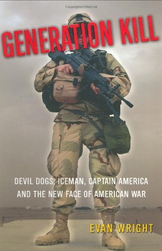 Evan Wright Generation Kill Devil Dogs Iceman Captain America & The New Face Of American War