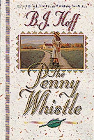 B. J. Hoff The Penny Whistle A Gift Of Hope For The Beloved