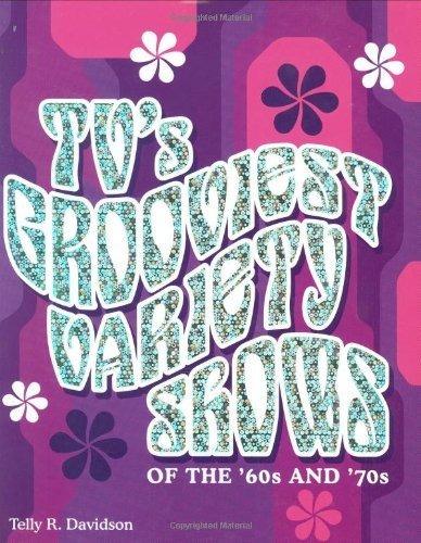 Telly Davidson Tv's Grooviest Variety Shows Of The '60s And '70s