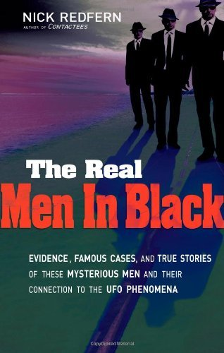 Nick Redfern Real Men In Black Evidence Famous Cases And True Stories Of These