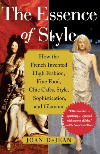 joan-dejean-essence-of-style-the-how-the-french-invented-high-fashion-fine-food-