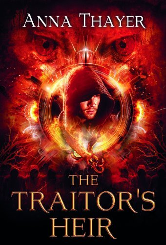 Anna Thayer The Traitor's Heir