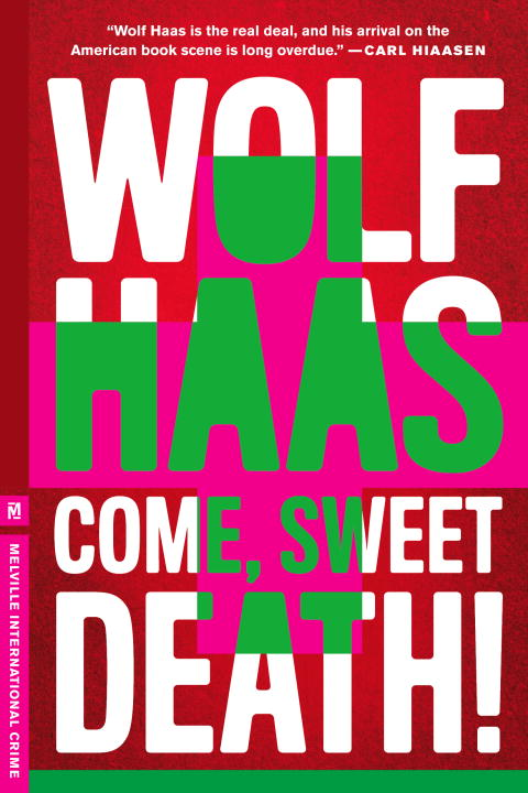 Wolf Haas Come Sweet Death!