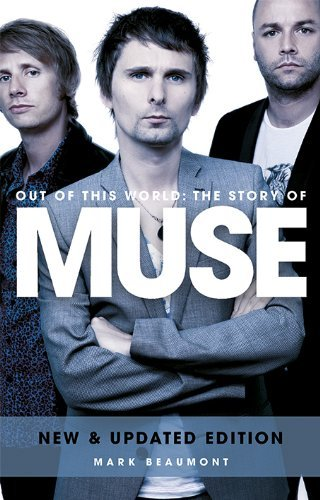 Mark Beaumont Out Of This World The Story Of Muse Updated