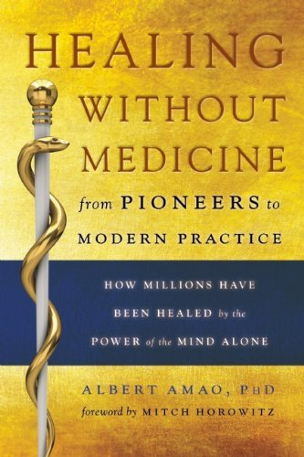 Albert Amao Healing Without Medicine From Pioneers To Modern Practice