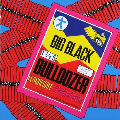 Big Black/Bulldozer Ep
