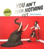Lannoo Publishing You Ain't Seen Nothing Yet Music And Photography