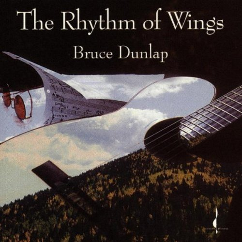 Bruce Dunlap Rhythm Of Wings .