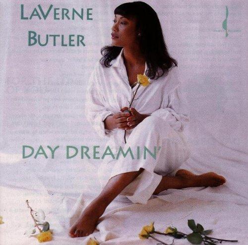 Laverne Butler/Day Dreamin'@.