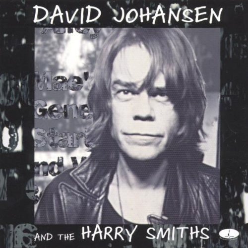 David & Harry Smiths Johansen David Johansen & The Harry Smi .