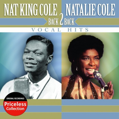 Nat King & Natalie Cole Back 2 Back Vocal Hits