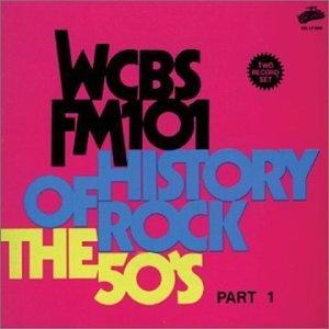 wcbs-fm101-history-of-rock-vol-1-50s-history-of-rock-wcbs-fm101-history-of-rock
