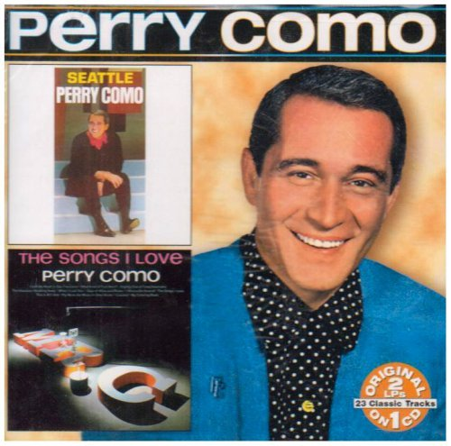 Perry Como Seattle Songs I Love 2 On 1