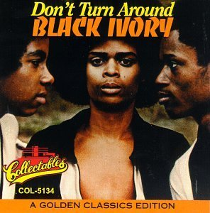 Black Ivory/Don'T Turn Around-Golden Class