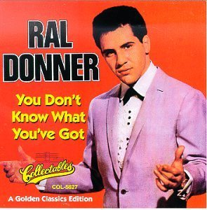 Ral Donner You Don't Know What You've Got