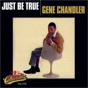 gene-chandler-just-be-true