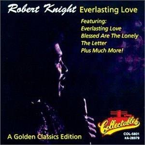 Robert Knight Everlasting Love