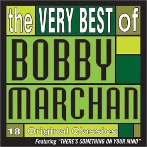 Bobby Marchan There's Something On Your Mind