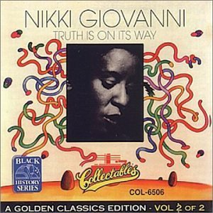 Nikki Giovanni Truth Is On Its Way