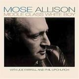 Mose Allison Middle Class White Boy