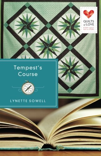 Lynette Sowell Tempest's Course Quilts Of Love Series