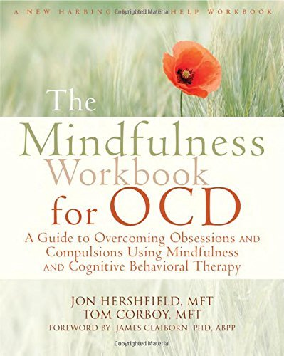 Jon Hershfield The Mindfulness Workbook For Ocd A Guide To Overcoming Obsessions And Compulsions