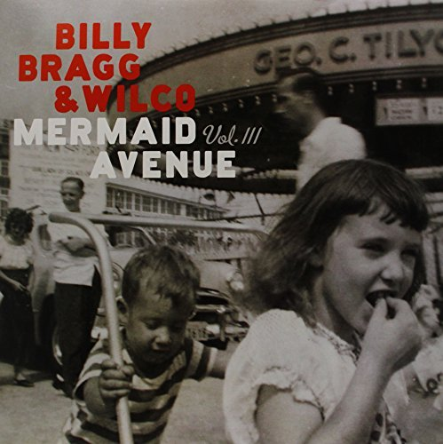 Billy & Wilco Bragg Mermaid Avenue Vol. 3 180gm Vinyl 2 Lp