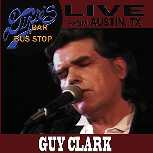 Guy Clark Live From Dixie's Bar & Bus St 2 CD