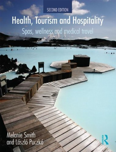 Melanie Smith Health Tourism And Hospitality Spas Wellness And Medical Travel 0002 Edition;