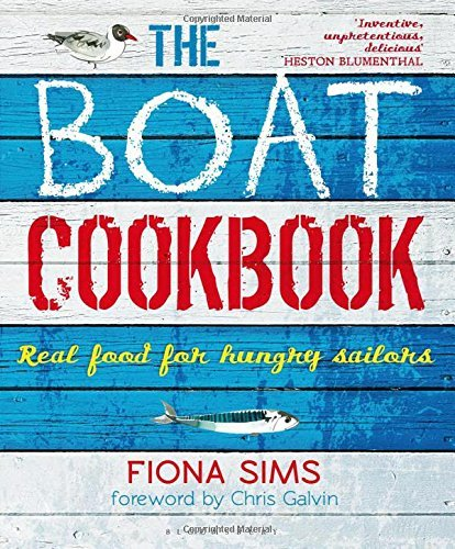 Fiona Sims The Boat Cookbook Real Food For Hungry Sailors