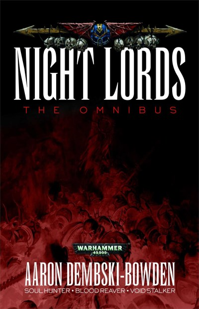 Aaron Dembski Bowden Night Lords The Omnibus