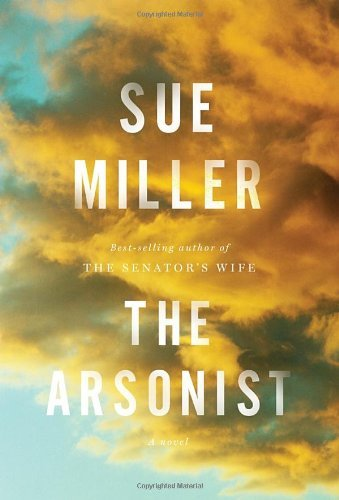 Sue Miller The Arsonist