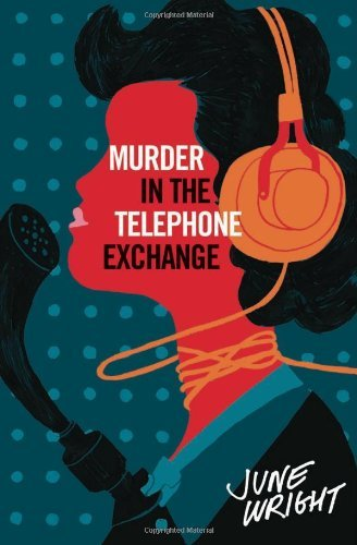 June Wright Murder In The Telephone Exchange